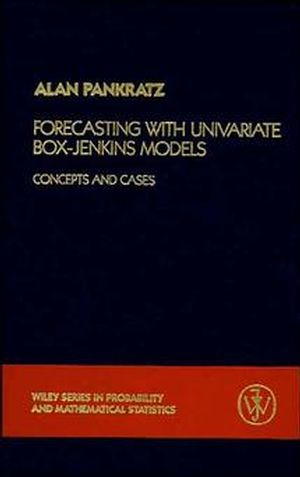 Forecasting with Univariate Box - Jenkins Models: Concepts and Cases