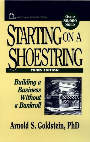 Starting on a Shoestring: Building a Business Without a Bankroll, 3rd Edition