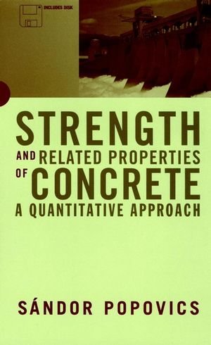 Strength and Related Properties of Concrete: A Quantitative Approach (0471149039) cover image