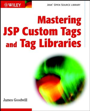 Mastering JSP Custom Tags and Tag Libraries