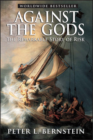 Against the Gods: The Remarkable Story of Risk (0471295639) cover image