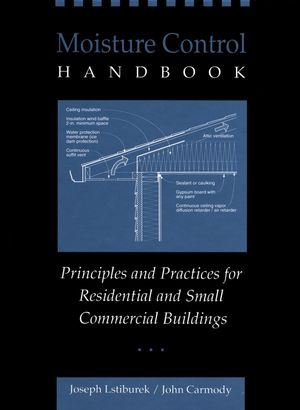 Moisture Control Handbook: Principles and Practices for Residential and Small Commercial Buildings (0471318639) cover image