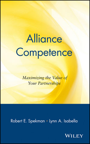 Alliance Competence: Maximizing the Value of Your Partnerships
