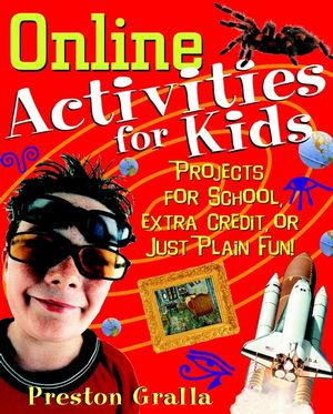 Online Activities for Kids: Projects for School, Extra Credit, or Just Plain Fun!