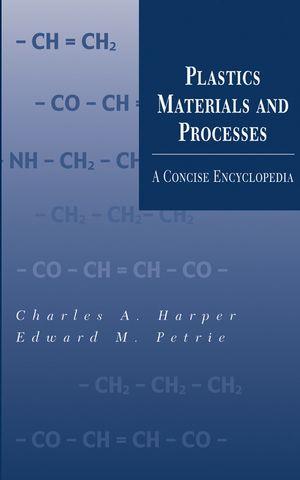 Plastics Materials and Processes: A Concise Encyclopedia