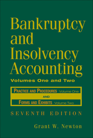Bankruptcy and Insolvency Accounting, 2 Volume Set, 7th Edition