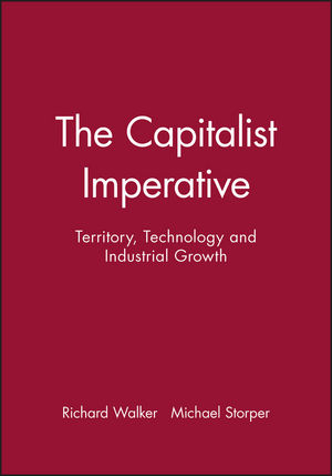 The Capitalist Imperative: Territory, Technology and Industrial Growth (0631165339) cover image