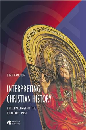 Interpreting Christian History: The Challenge of the Churches