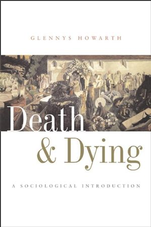 Death and Dying: A Sociological Introduction
