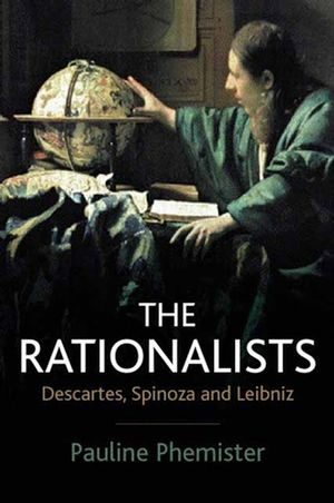 The Rationalists: Descartes, Spinoza and Leibniz (0745627439) cover image