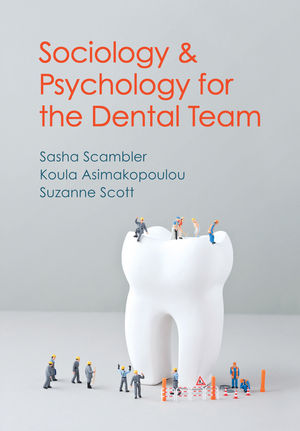 Sociology and <span class='search-highlight'>Psychology</span> for the Dental Team: An Introduction to Key Topics