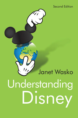 Understanding Disney The Manufacture Of Fantasy 2nd Edition Wiley