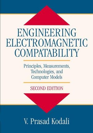 Engineering Electromagnetic Compatibility: Principles, Measurements, Technologies, and Computer Models, 2nd Edition