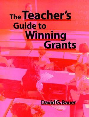 The Teacher's Guide to Winning Grants