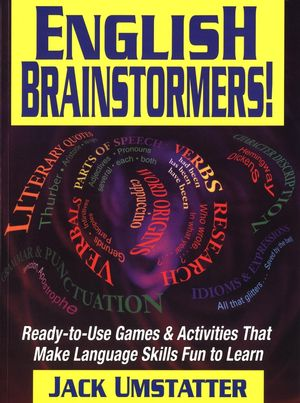 English Brainstormers!: Ready-to-Use Games & Activities That Make Language Skills Fun to Learn (0787965839) cover image