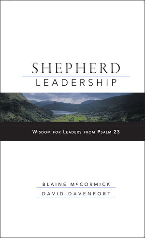 Shepherd Leadership: Wisdom for Leaders from Psalm 23 (0787966339) cover image