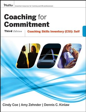 Coaching for Commitment: Coaching Skills Inventory (CSI) Self, 3rd Edition (0787982539) cover image