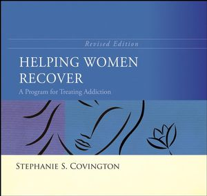 Helping Women Recover: A Program for Treating Addiction, Revised Edition