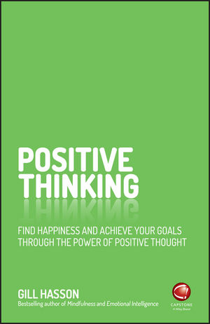 Positive Thinking: Find happiness and achieve your goals through the power of positive thought (0857086839) cover image