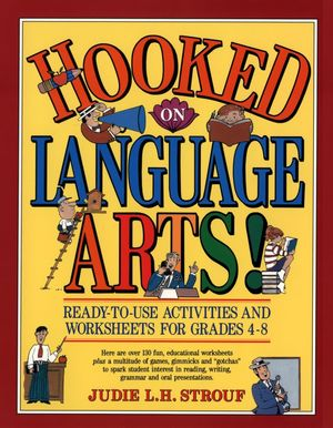 Hooked On Language Arts!: Ready-to-Use Activities and Worksheets for Grades 4-8