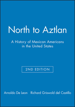 North to Aztlan: A History of Mexican Americans in the United States, 2nd Edition (0882952439) cover image