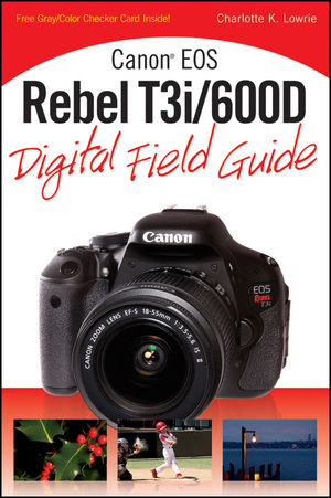 Canon EOS Rebel T3i / 600D Digital Field Guide (1118098439) cover image
