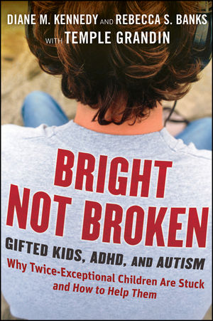 Bright Not Broken: Gifted Kids, ADHD, and Autism (1118101839) cover image