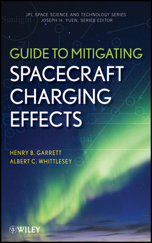 Guide to Mitigating Spacecraft Charging Effects (1118241339) cover image
