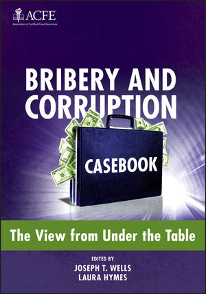 Bribery and Corruption Casebook: The View from Under the Table (1118282639) cover image
