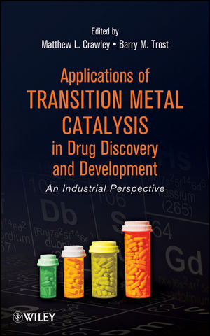 Applications of Transition Metal Catalysis in Drug Discovery and Development: An Industrial Perspective (1118309839) cover image