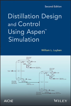 Distillation Design and Control Using Aspen Simulation, 2nd Edition