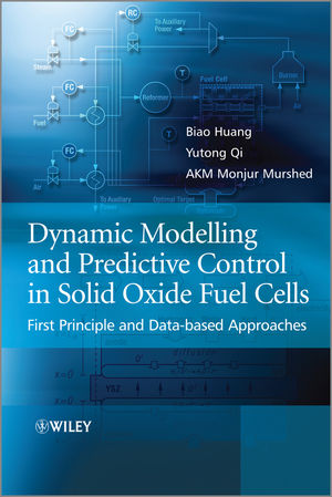 Dynamic Modeling and Predictive Control in Solid Oxide Fuel Cells: First Principle and Data-based Approaches (1118501039) cover image