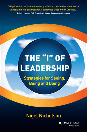"The """"I"""" of Leadership: Strategies for Seeing, Being and Doing"