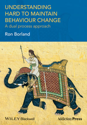Understanding Hard to Maintain Behaviour Change: A Dual Process Approach (1118572939) cover image