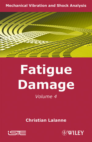 Mechanical Vibration and Shock Analysis, Volume 4, Fatigue Damage, 2nd Edition (1118618939) cover image