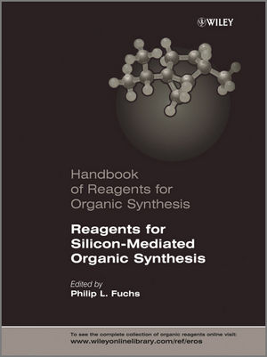 Handbook of Reagents for Organic Synthesis, Reagents for Silicon-Mediated Organic Synthesis (1118636139) cover image