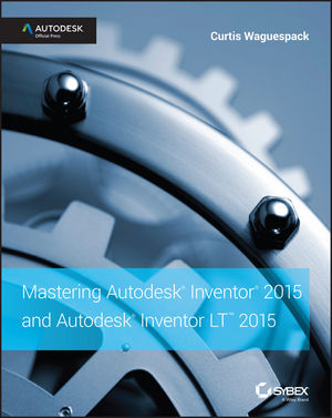 Mastering Autodesk Inventor 2015 and Autodesk Inventor LT 2015: Autodesk Official Press (1118862139) cover image