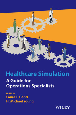 Healthcare Simulation: A Guide for Operations Specialists (1118949439) cover image