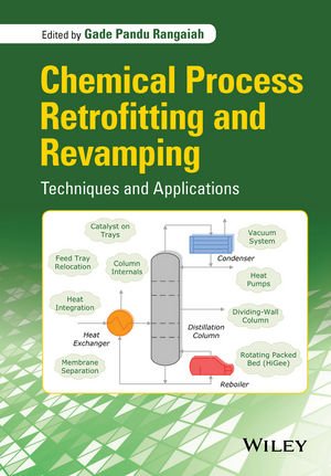 Chemical Process Retrofitting and Revamping: Techniques and Applications (1119016339) cover image