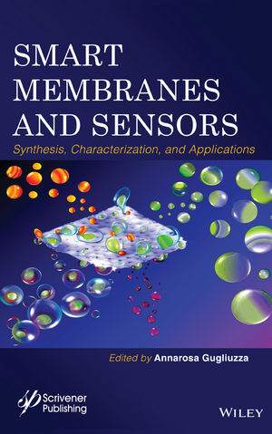 Smart Membranes and Sensors: Synthesis, Characterization, and Applications (1119028639) cover image