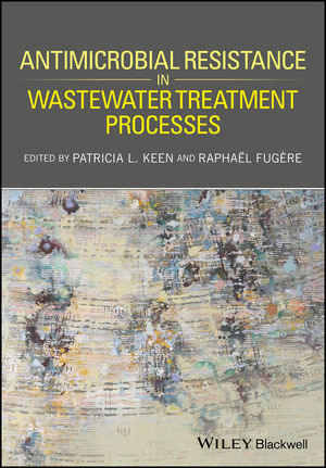 Antimicrobial Resistance in Wastewater Treatment Processes (1119192439) cover image