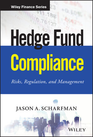 Book Cover Image for Hedge Fund Compliance: Risks, Regulation, and Management