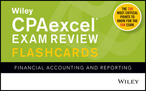 Wiley CPAexcel Exam Review Flashcards: Financial Accounting and Reporting