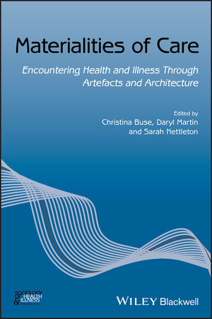 Materialities of Care: Encountering Health and Illness Through Artefacts and Architecture