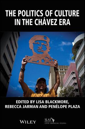 The Politics of Culture in the Chávez Era
