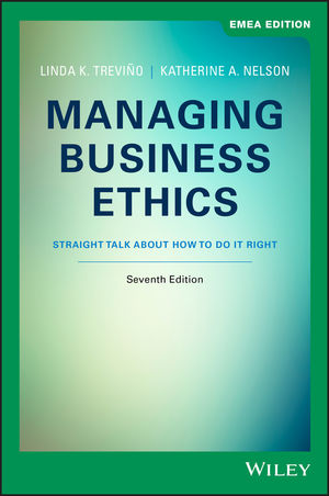 Managing Business Ethics: Straight Talk about How to Do It Right, 7th EMEA Edition