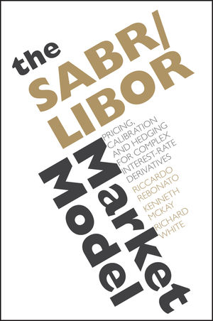 The SABR/LIBOR Market Model: Pricing, Calibration and Hedging for Complex Interest-Rate Derivatives (1119995639) cover image