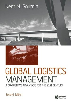 Global Logistics Management: A Competitive Advantage for the 21st Century, 2nd Edition