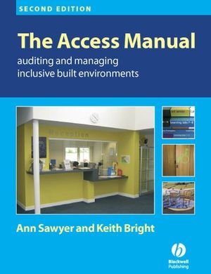 The Access Manual: Auditing and Managing Inclusive Built Environments, 2nd Edition (1405178639) cover image