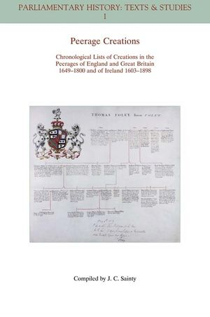 Peerage Creations: Chronological Lists of Creations in the Peerages of England and Great Britain 1649-1800 and of Ireland 1603-1898